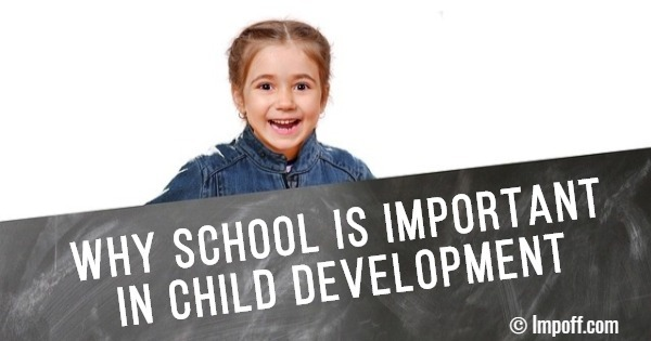 Importance of School and Why School Is Important In Child Development?